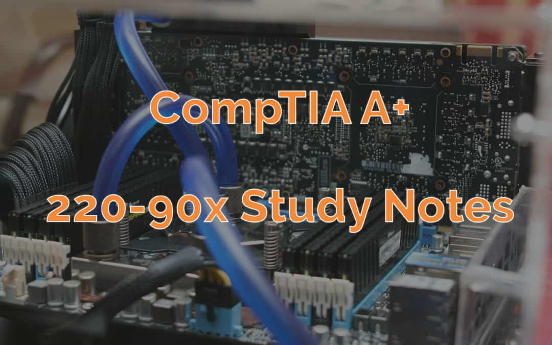 CompTIA A+ 220-901 Study Notes Collection