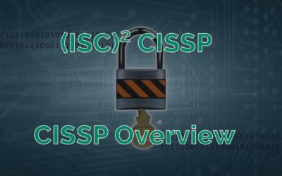(ISC)² CISSP 2018 Update Exam Overview