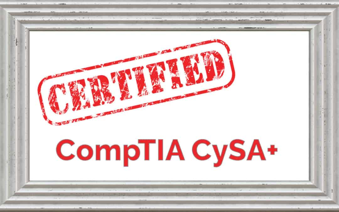 Just Passed the CompTIA CySA+ CS0-001 Today With a Week of Study