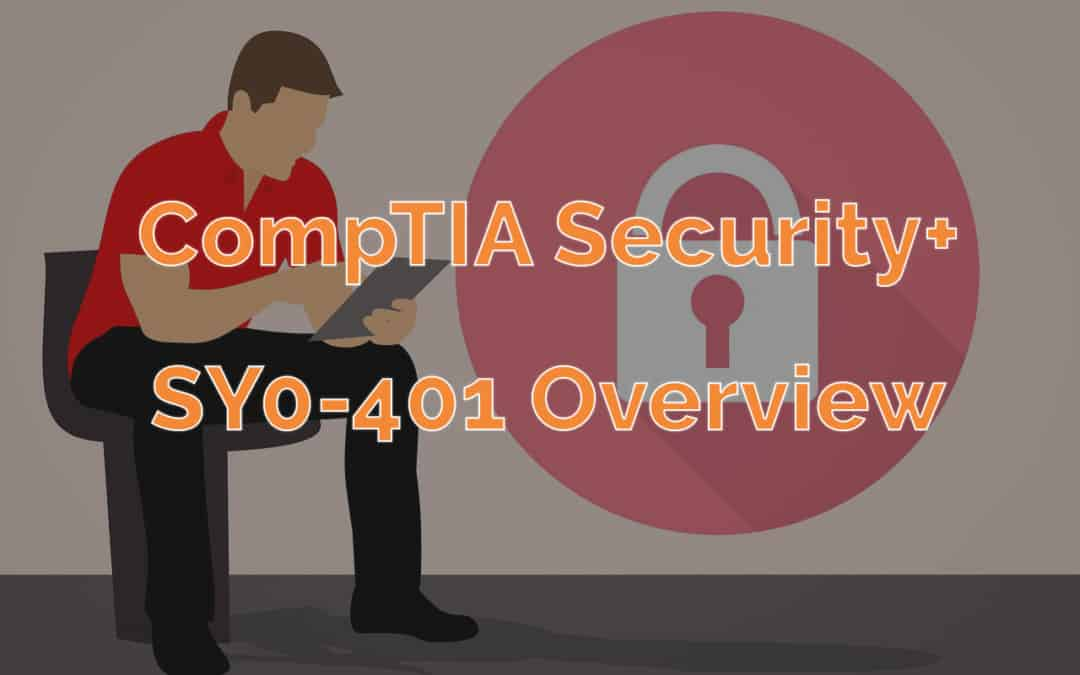 CompTIA Security+ SY0-401 Exam Overview